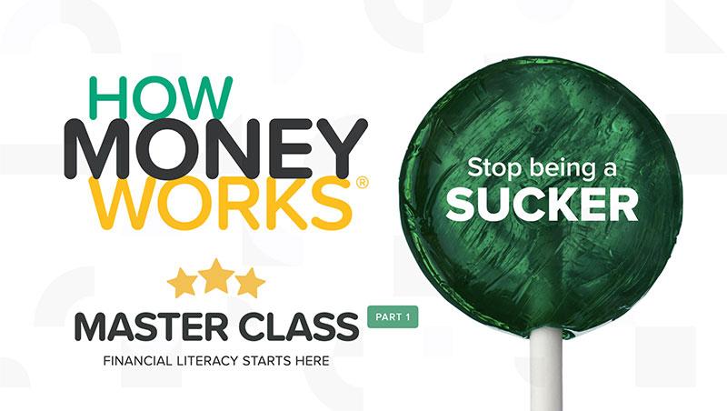 HowMoneyWorks Master Class - Part 1