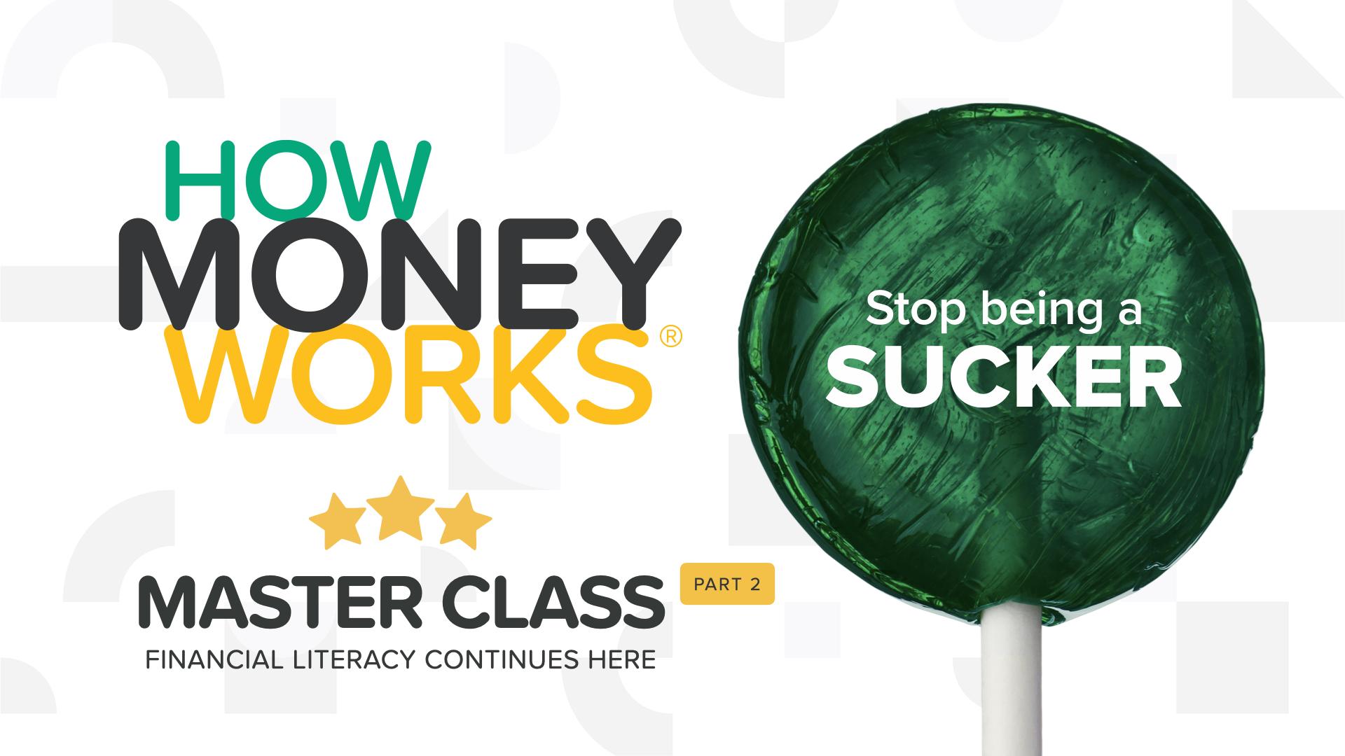 HowMoneyWorks Master Class - Part 2